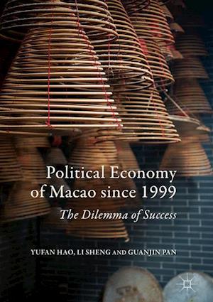 Bog, hardback Political Economy of Macao Since 1999 af Sheng Li
