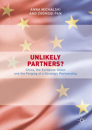 Bog, hardback Unlikely Partners? : China, the European Union and the Forging of a Strategic Partnership af Zhongqi Pan, Anna Michalski