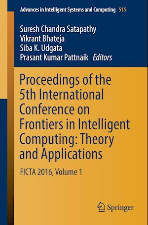 Bog, hæftet Proceedings of the 5th International Conference on Frontiers in Intelligent Computing: Theory and Applications : FICTA 2016, Volume 1