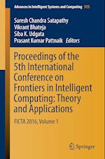 Proceedings of the 5th International Conference on Frontiers in Intelligent Computing: Theory and Applications (Advances in Intelligent Systems and Computing, nr. 515)