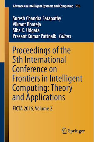 Bog, hæftet Proceedings of the 5th International Conference on Frontiers in Intelligent Computing: Theory and Applications : FICTA 2016, Volume 2