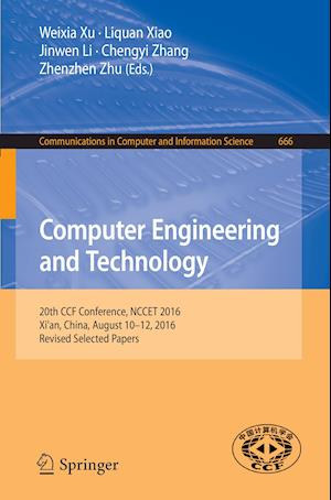 Bog, hæftet Computer Engineering and Technology : 20th CCF Conference, NCCET 2016, Xi'an, China, August 10-12, 2016, Revised Selected Papers