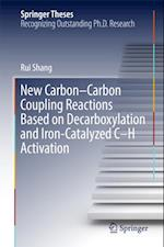 New Carbon-Carbon Coupling Reactions Based on Decarboxylation and Iron-Catalyzed C-H Activation (Springer Theses)