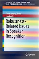 Robustness-Related Issues in Speaker Recognition (Springerbriefs in Electrical and Computer Engineering)