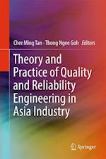 Theory and Practice of Quality and Reliability Engineering in Asia Industry