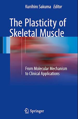 Bog, hardback The Plasticity of Skeletal Muscle af Kunihiro Sakuma