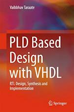 PLD Based Design with VHDL : RTL Design, Synthesis and Implementation