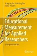 Educational Measurement for Applied Researchers : Theory into Practice