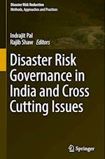 Disaster Risk Governance in India and Cross Cutting Issues (Disaster Risk Reduction)