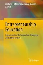 Entrepreneurship Education : Experiments with Curriculum, Pedagogy and Target Groups