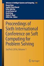 Proceedings of Sixth International Conference on Soft Computing for Problem Solving : SocProS 2016, Volume 1