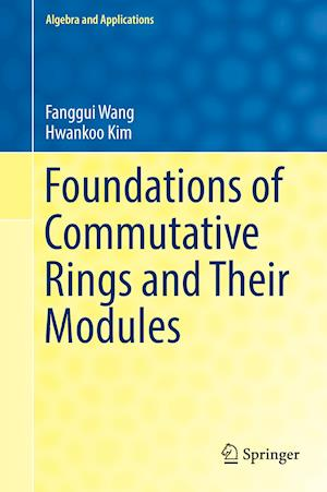 Bog, hardback Foundations of Commutative Rings and Their Modules af Fanggui Wang, Hwankoo Kim