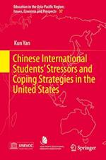 Chinese International Students' Stressors and Coping Strategies in the United States (Education in the Asia-Pacific Region Issues, Concerns & Prospects, nr. 37)