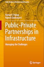 Public-Private Partnerships in Infrastructure (India Studies in Business and Economics)