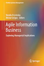 Agile Information Business : Exploring Managerial Implications