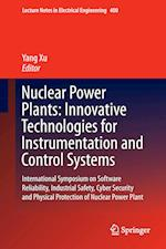 Nuclear Power Plants: Innovative Technologies for Instrumentation and Control Systems : International Symposium on Software Reliability, Industrial Sa