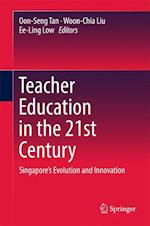 Teacher Education in the 21st Century : Singapore's Evolution and Innovation