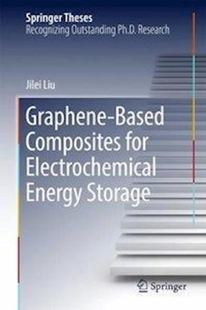 Bog, hardback Graphene-based Composites for Electrochemical Energy Storage af Jilei Liu