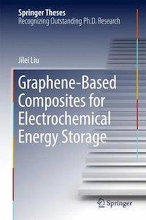 Bog, hardback Graphene-Based Composites for Electrochemical Energy Storage af Jilei Liu