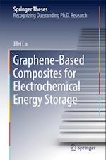 Graphene-based Composites for Electrochemical Energy Storage af Jilei Liu