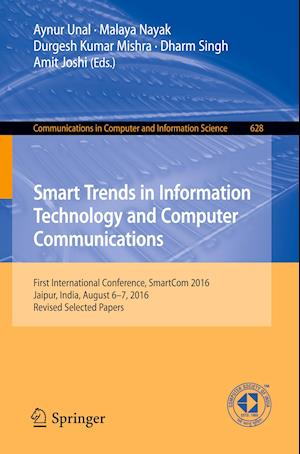 Bog, hæftet Smart Trends in Information Technology and Computer Communications : First International Conference, SmartCom 2016, Jaipur, India, August 6-7, 2016, R