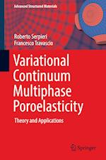 Variational Continuum Multiphase Poroelasticity : Theory and Applications
