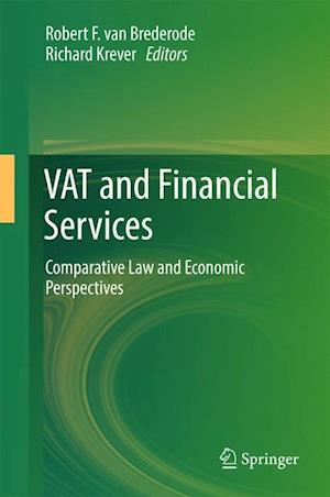 VAT and Financial Services : Comparative Law and Economic Perspectives
