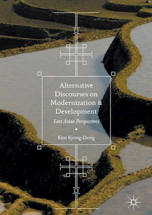 Alternative Discourses on Modernization and Development : East Asian Perspectives
