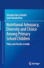 Nutritional Adequacy, Diversity and Choice Among Primary School Children (Springerbriefs in Public Health)