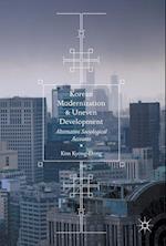 Korean Modernization and Uneven Development : Alternative Sociological Accounts af Kim Kyong-Dong