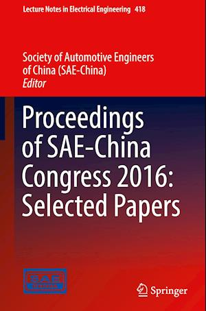 Bog, hardback Proceedings of SAE-China Congress 2016: Selected Papers af Society of Automotive Engineers of China
