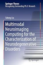 Multimodal Neuroimaging Computing for the Characterization of Neurodegenerative Disorders (Springer Theses)