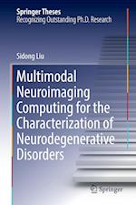 Multimodal Neuroimaging Computing for the Characterization of Neurodegenerative Disorders