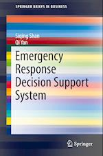 Emergency Response Decision Support System (Springer Briefs in Business)