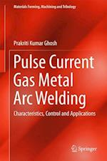 Pulse Current Gas Metal Arc Welding : Characteristics, Control and Applications