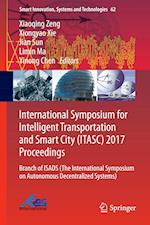 International Symposium for Intelligent Transportation and Smart City (ITASC) 2017 Proceedings : Branch of ISADS (The International Symposium on Auton