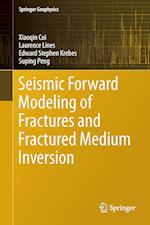 Seismic Forward Modeling of Fractures and Fractured Medium Inversion (Springer Geophysics)