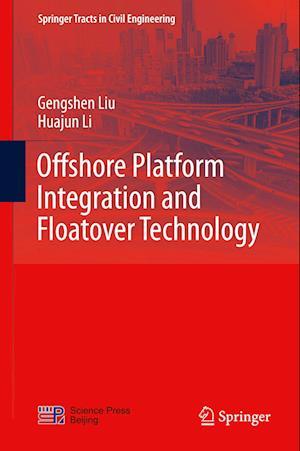 Offshore Platform Integration and Floatover Technology