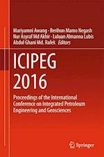 ICIPEG 2016 : Proceedings of the International Conference on Integrated Petroleum Engineering and Geosciences