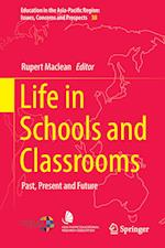 Life in Schools and Classrooms : Past, Present and Future
