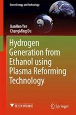 Hydrogen Generation from Ethanol using Plasma Reforming Technology
