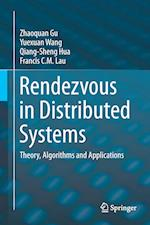 Rendezvous in Distributed Systems : Theory, Algorithms and Applications