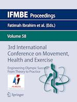 3rd International Conference on Movement, Health and Exercise : Engineering Olympic Success: From Theory to Practice