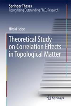 Theoretical Study on Correlation Effects in Topological Matter