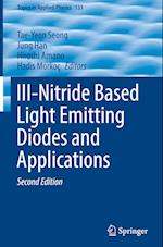III-Nitride Based Light Emitting Diodes and Applications (TOPICS IN APPLIED PHYSICS, nr. 133)