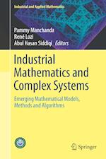 Industrial Mathematics and Complex Systems : Emerging Mathematical Models, Methods and Algorithms