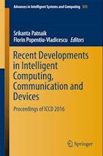 Recent Developments in Intelligent Computing, Communication and Devices (Advances in Intelligent Systems and Computing)