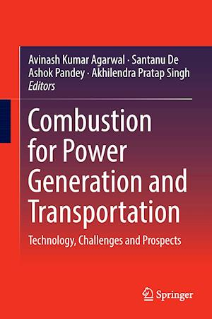 Combustion for Power Generation and Transportation : Technology, Challenges and Prospects
