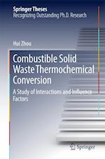 Combustible Solid Waste Thermochemical Conversion : A Study of Interactions and Influence Factors