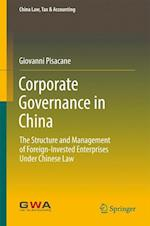 Corporate Governance in China : The Structure and Management of Foreign-Invested Enterprises Under Chinese Law